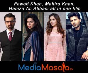 Fawad Khan, Mahira Khan, Hamza Ali Abbasi in one film