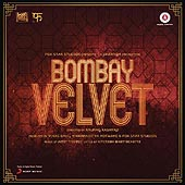Mp3 Songs of movie Bombay Velvet
