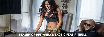 Teaser of Priyankas Exotic feat Pitbull